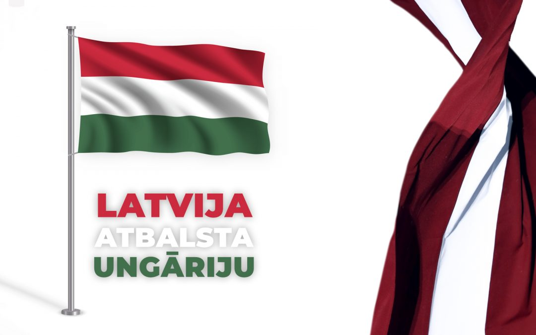Latvija izsaka atbalstu Ungārijai